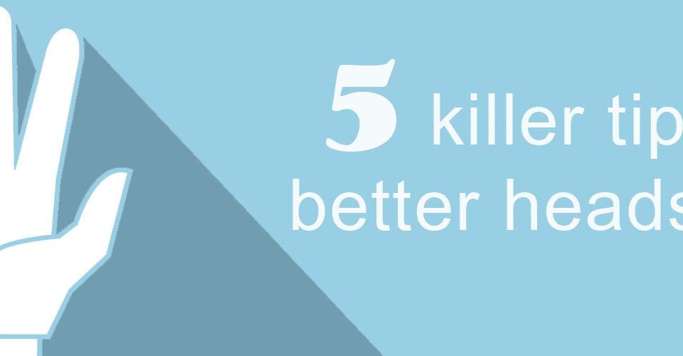 5 killer tips for better headshots